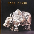 "Marc Piano ""Le privilège de l'invention"""